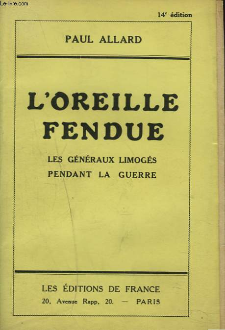 L'OREILLE FENDUE. LES GENERAUX LIMOGES PENDANT LA GUERRE.