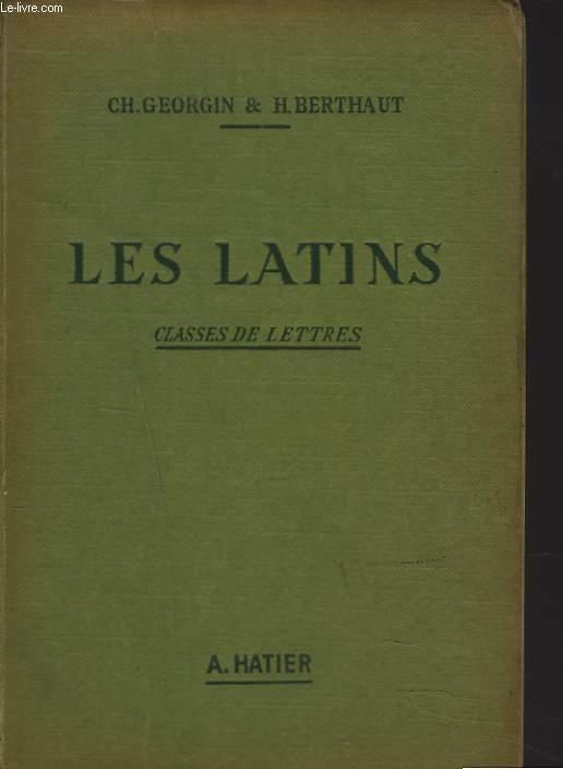 LES LATINS, PAGES PRINCIPALES DES AUEURS DU PROGRAMME. CLASSES DE LETTRES. 15e EDITION REVUE ET COMPLETEE PAR H. BERTHAUT.