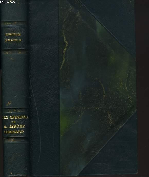 LES OPINIONS DE M. JERÔME COIGNARD, RECUEILLIES PAR JACQUES TOURNEBROCHE.
