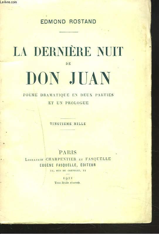 LA DERNIERE NUIT DE DON JUAN. Poème dramatique en deux parties et un prologue.