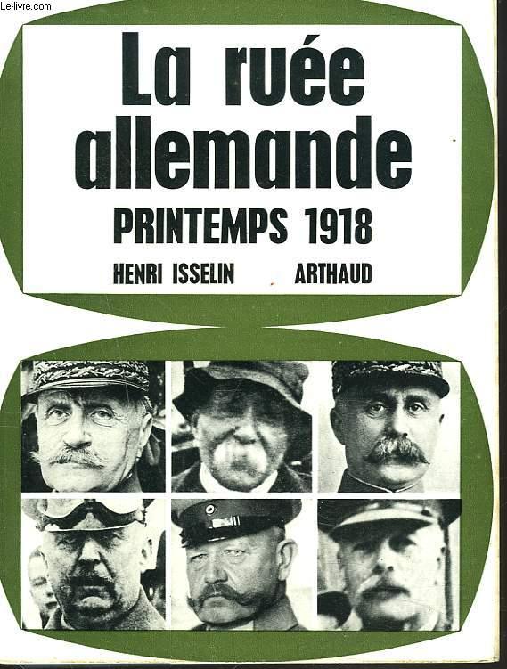 LA RUEE ALLEMANDE. PRINTEMPS 1918.