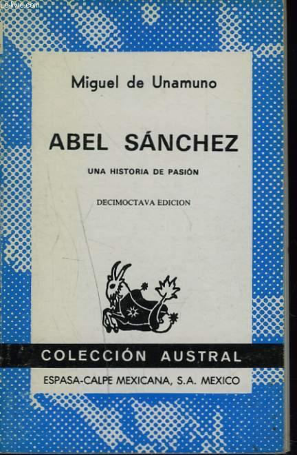 ABEL SANCHEZ. UNA HISTORIA DE PASION.