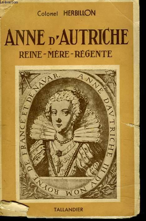 ANNE D'AUTRICHE/ REINE MERE REGENTE