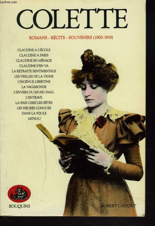 ROMANS, RECITS, SOUVENIRS (1900-1919). Claudine à l'école - Claudine à Paris, Claudine en ménage - Claudine s'en va - La Retraite sentimentale - Les Vrilles de la vigne - L'Ingénue libertine - La Libertine - L'Envers de Music-Hall - L'Entrave - ...