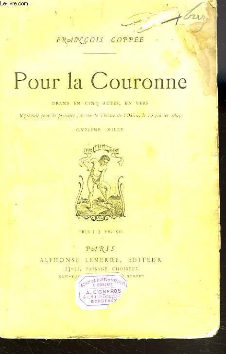 POUR LA COURONNE, DRAME EN 5 ACTES EN VERS.