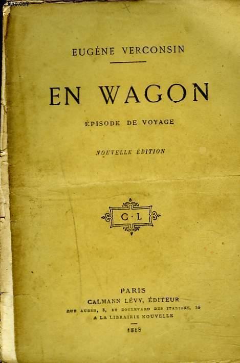 EN WAGON. EPISODE DE VOYAGE.