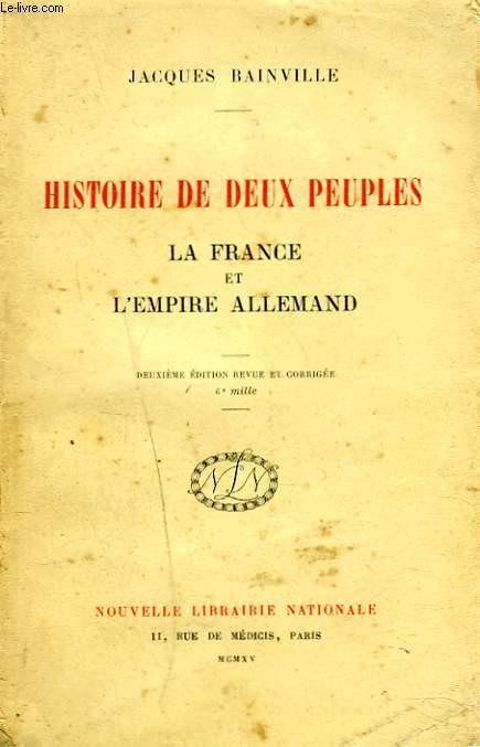 HISTOIRE DE DEUX PAUPLES. LA FRANCE ET L'EMPIRE ALLEMAND.