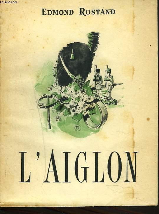 L'AIGLON. DRAME EN 6 ACTES EN VERS.
