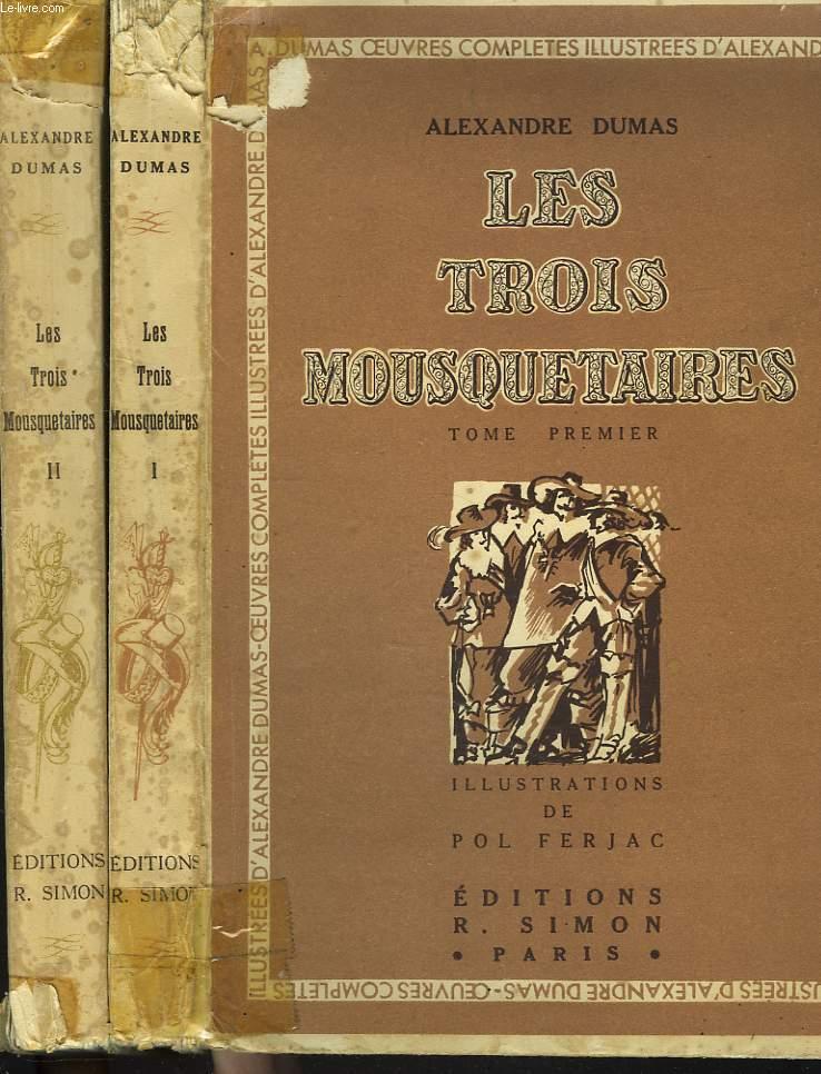 LES TROIS MOUSQUETAIRES. TOMES I et II.