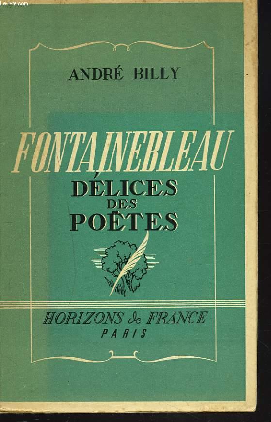 FONTAINEBLEAU. DELICE DES POETES