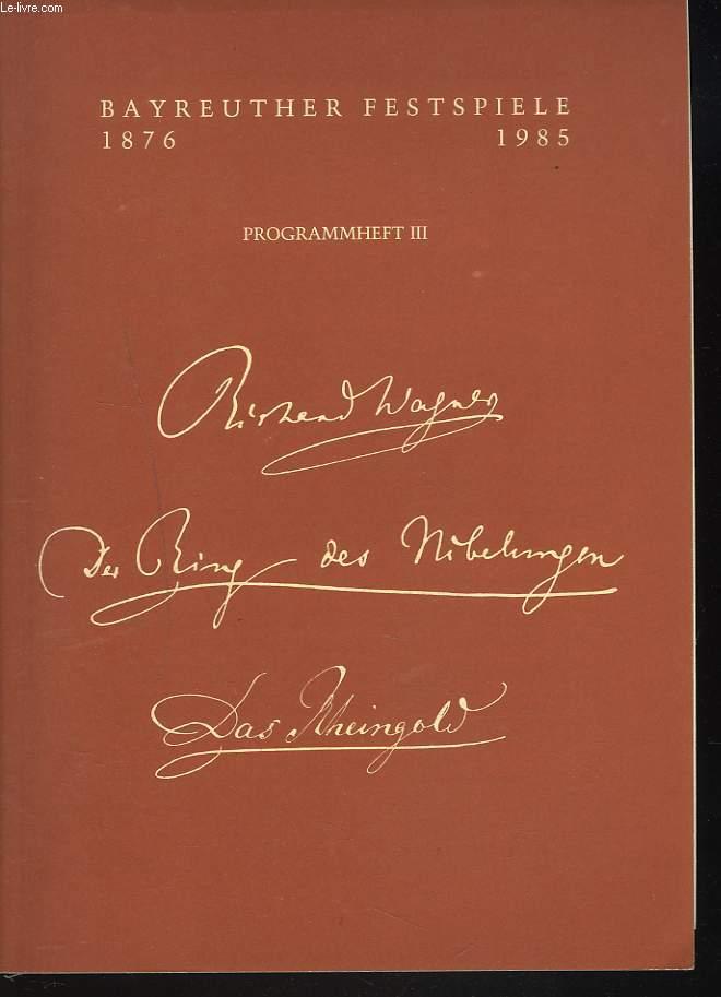 BAYREUTHER FESTSPIELE 1876 / 1985. PROGRAMMHEFT III. DAS RHEINGOLD.