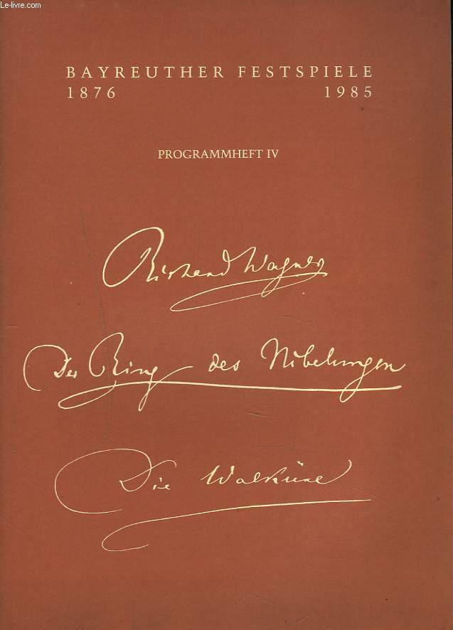 BAYREUTHER FESTSPIELE 1876 / 1985. PROGRAMMHEFT IV. DIE WALKÜRE.