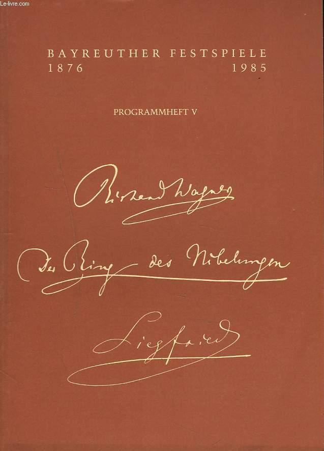 BAYREUTHER FESTSPIELE 1876 / 1985. PROGRAMMHEFT V. SIEGFRIED.