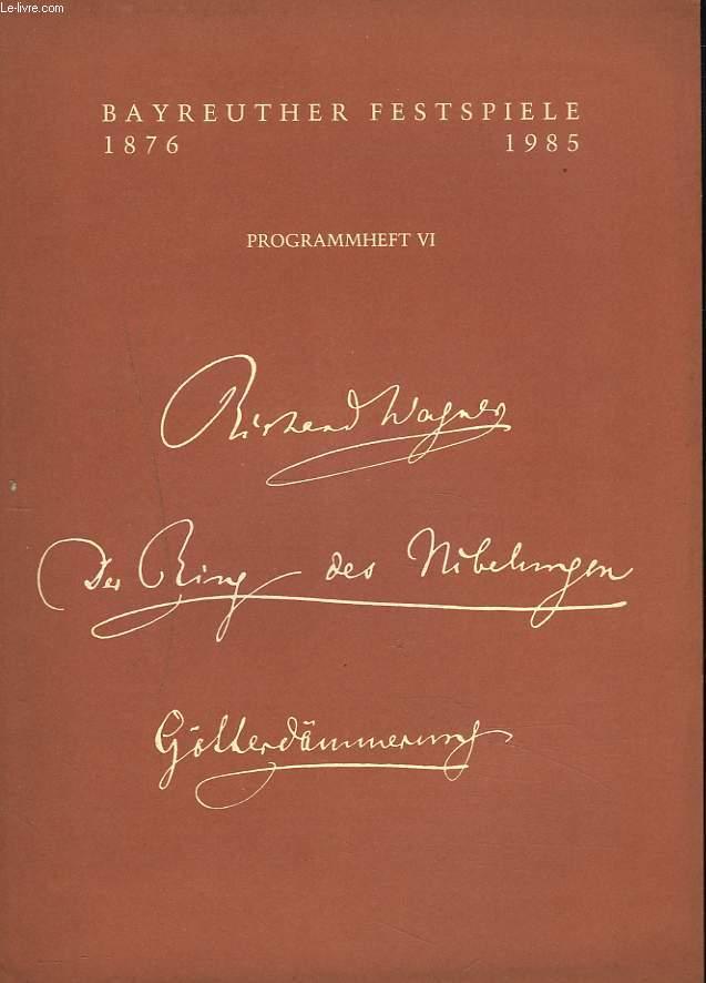 BAYREUTHER FESTSPIELE 1876 / 1985. PROGRAMMHEFT VI. GÖTTERDÄMMERUNG.