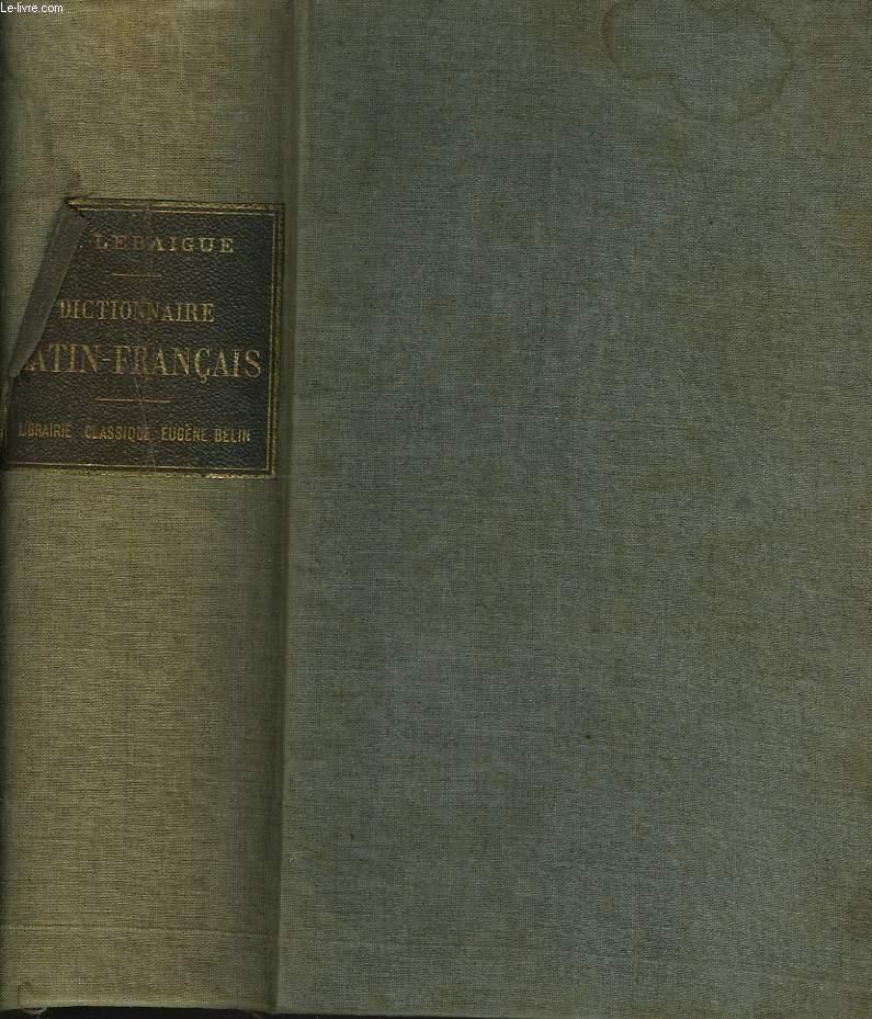 DICTIONNAIRE LATIN-FRANCAIS Rédigé spécialement à l'usage des classes d'après les travaux des lexicographes les plus estimés (Forcellini, Freund, Georges, Klotz, etc.) - 13e édition.