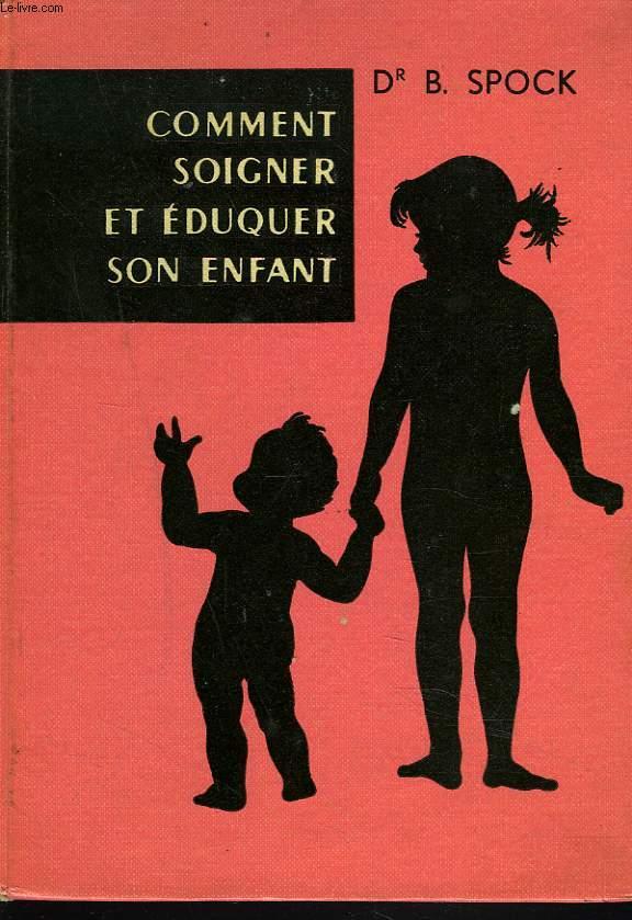 COMMENT SOIGNER ET EDUQUER SON ENFANT.