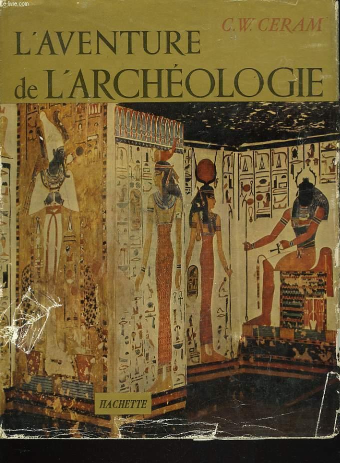 L'AVENTURE DE L'ARCHEOLOGIE.