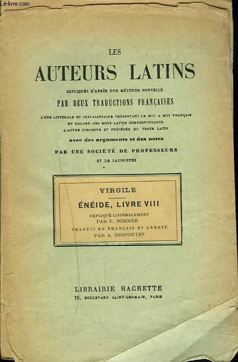 LES AUTEURS LATINS EXPLIQUES PAR UNE METHODE NOUVELLE, PAR DEUX TRADUCTIONS FRANCAISES, VIRGILE, ENEIDE, LIVRE VIII.
