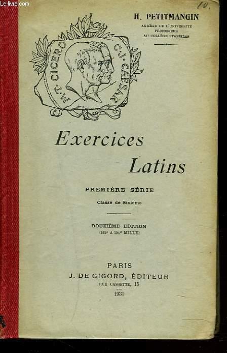 EXERCICES LATINS. PREMIERE SERIE. CLASSE DE SIXIEME.