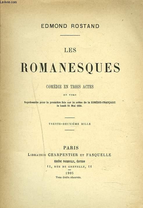 LES ROMANESQUES. COMEDIE EN 3 ACTES.