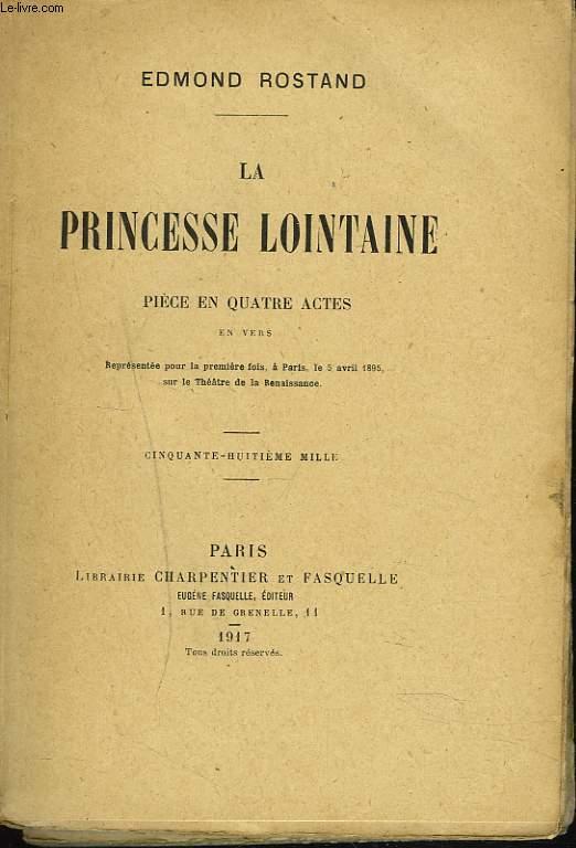 LA PRINCESSE LOINTAINE. PIECE EN 4 ACTES.