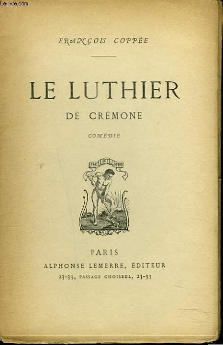 LE LUTHIER DE CREMONE. COMEDIE.