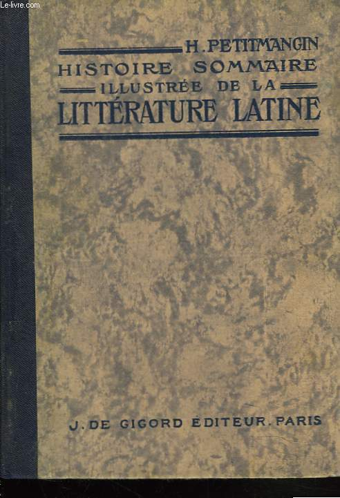 HISTOIRE SOMMAIRE ILLUSTREE DE LA LITTERATURE LATINE.