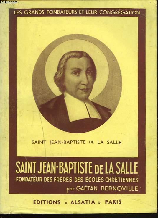 SAINT JEAN-BAPTISTE DE LA SALLE, FONDATEUR DES FRERES DES ECOLES CHRETIENNES.