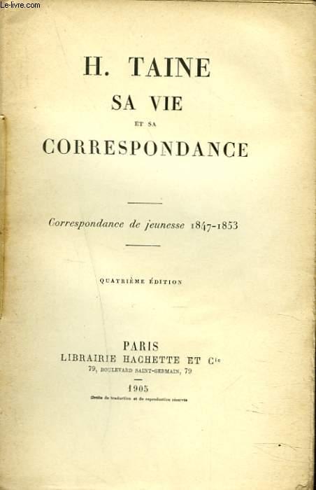 SA VIE ET SA CORRESPONDANCE DE JEUNESSE 1847-1853.