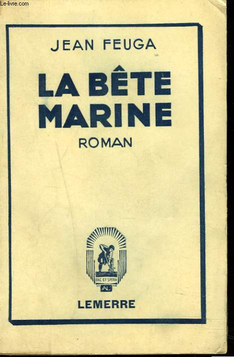 LA BÊTE MARINE.