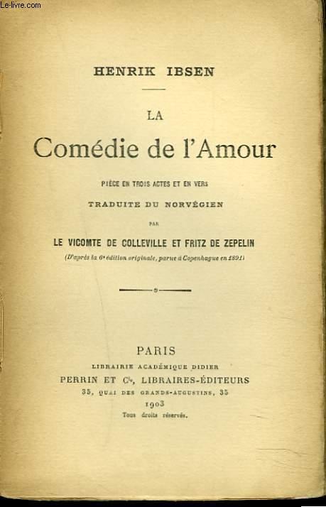 LA COMEDIE DE L'AMOUR. PIECE EN 3 ACTES EN VERS.