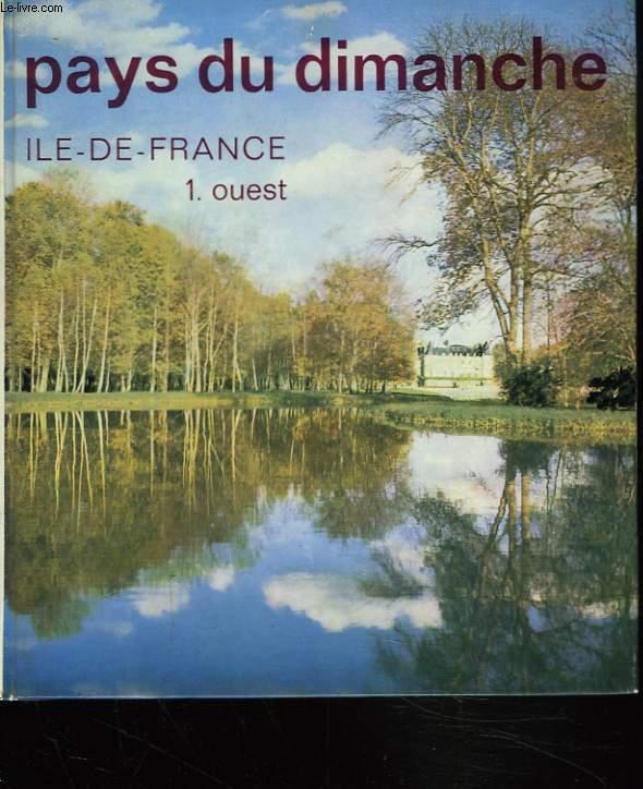 PAYS DU DIMANCHE. ILE-DE-FRANCE 1. OUEST.