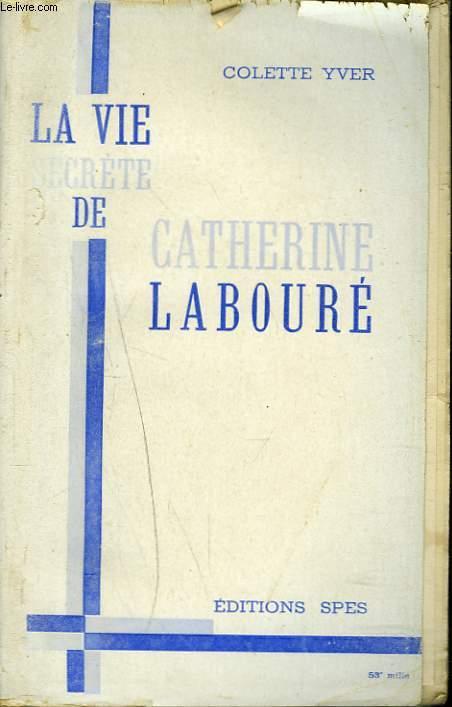 LA VIE SECRETE DE CATHERINE LABOURE