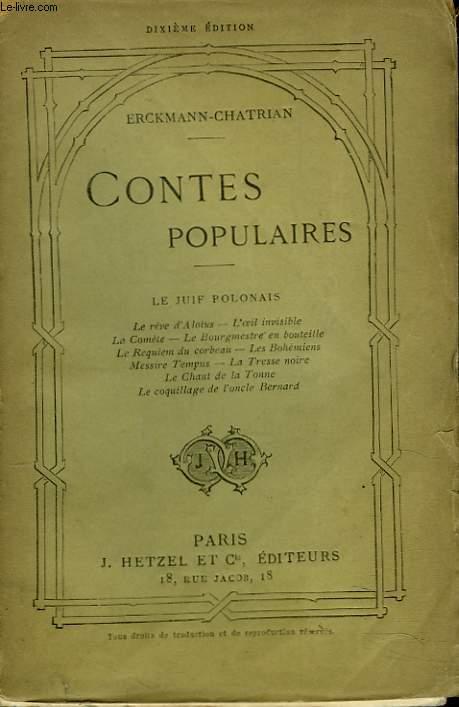 CONTES POPULAIRES. LE JUIF POLONAIS. LE REVE D'ALOÏUS. L'OEIL INVISIBLE. LA COMETE. LE BOURGMESTRE EN BOUTEILLE. ....