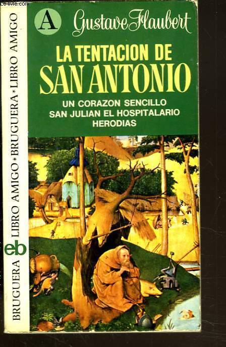 LA TENTACION DE SANS ANTONIO. Un Corazon Sencillo. San Julián el Hospitalario. Herodias.