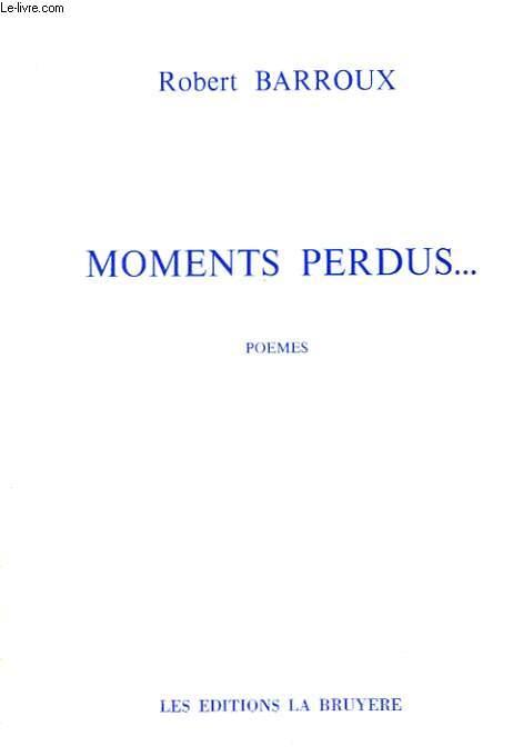 MOMENTS PERDUS... POEMES. + ENVOI DE L'AUTEUR.