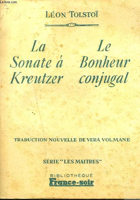 LA SONATE A KREUZER. LE BONHEUR CONJUGAL.