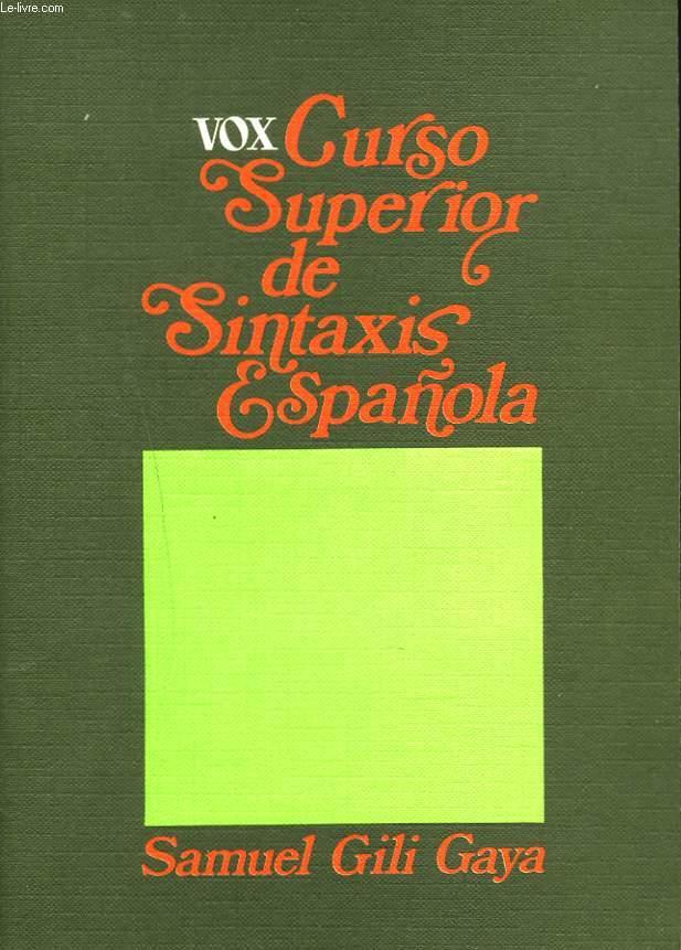 VOX. CURSO SUPERIOR DE SINTAXIS ESPANOLA.