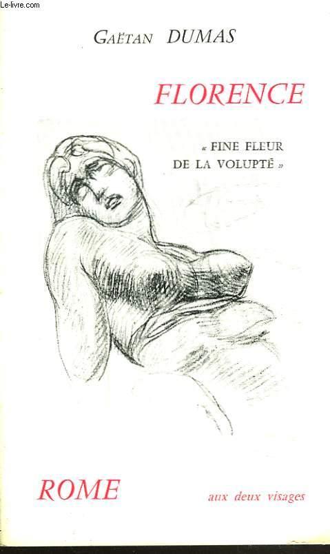 FLORENCE, FINE FLEUR DE LA VOLUPTE. ROME AUX DEUX VISAGES. POESIES.
