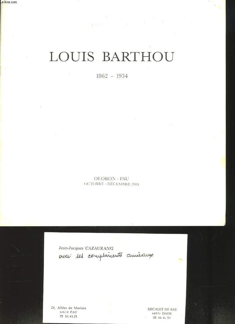 LOUIS BARTHOU 1862-1934. OLORON-PAU. OCTOBRE-DECEMBRE 1984.