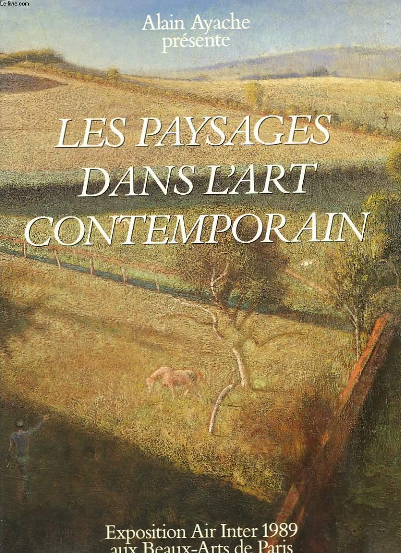 LES PAYSAGES DANS L'ART CONTEMPORAIN. EXPOSITION AIR INTER 1989 AUX BEAUX ARTS DE PARIS. AILLAUD. ASSADOUR. BALTHUS. BARBATRE. BARTHELEMY. BAZAINE. BIOULES. BIRGA. BLONDEEL. BOTERO. CANTELOUP. CUECO. DEBRE. DIAZ. GIORDA. GUINOVART. GUCCIONE. ETC...