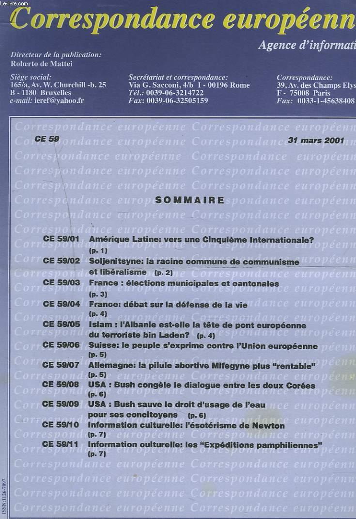 CORRESPONDANCE EUROPEENNE. AGENCE D'INFORMATION. CE 59, 31 MARS 2001. AMERIQUE LATINE: VERS UNE 5e INTERNATIONALE?/ FRANCE: ELECTIONS MUNICIPALES ET CANTONALES/ DEBAT SUR LA DEFENSE DE LA VIE/ ALLEMAGNE: LA PILLULE MIFEGYNE PLUS