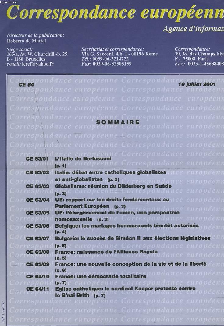 CORRESPONDANCE EUROPEENNE. AGENCE D'INFORMATION. CE 64, 10 JUILLET 2001. L'ITALIE DE BERLUSCONI/ ITALIE: DEBAT ENTRE CATHOLIQUES GLOBALISTES ET ANTI-GLOBALISTES/ REUNION DU BILDEBERG EN SUEDE/ BELGIQUE: MARIAGE HOMOSEXUELS BIENTOT AUTORISES / ...
