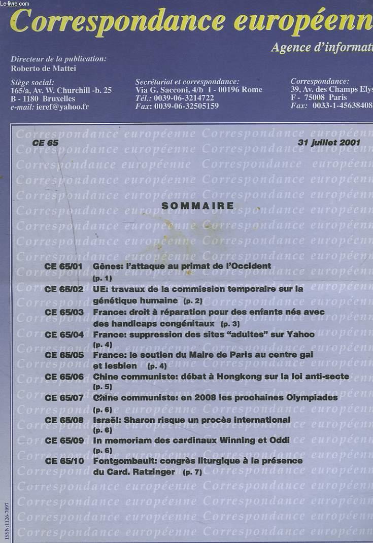 CORRESPONDANCE EUROPEENNE. AGENCE D'INFORMATION. CE 65, 31 JUILLET 2001. GÊNES: L'ATTAQUE AU PRIMAT DE L'OCCIDENT/ UE: TRAVAUX DE LA COMMISSION TEMPORAIRE SUR LA GENETIQUE HUMAINE/ FRANCE: SUPPRESSION DES SITES