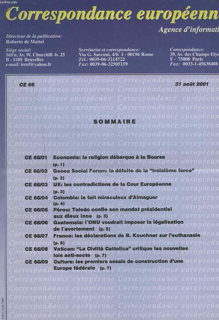 CORRESPONDANCE EUROPEENNE. AGENCE D'INFORMATION. CE 66, 31 AOÛT 2001. ECONOMIE: LA RELIGION DEBARQUE A LA BOURSE/ COLOMBIE: LE FAIT MIRACULEUX D'ALMAGUER/ GUATEMALA: L'UE VOUDRAIT IMPOSER LA LEGISLATION DE L'AVORTEMENT / ...