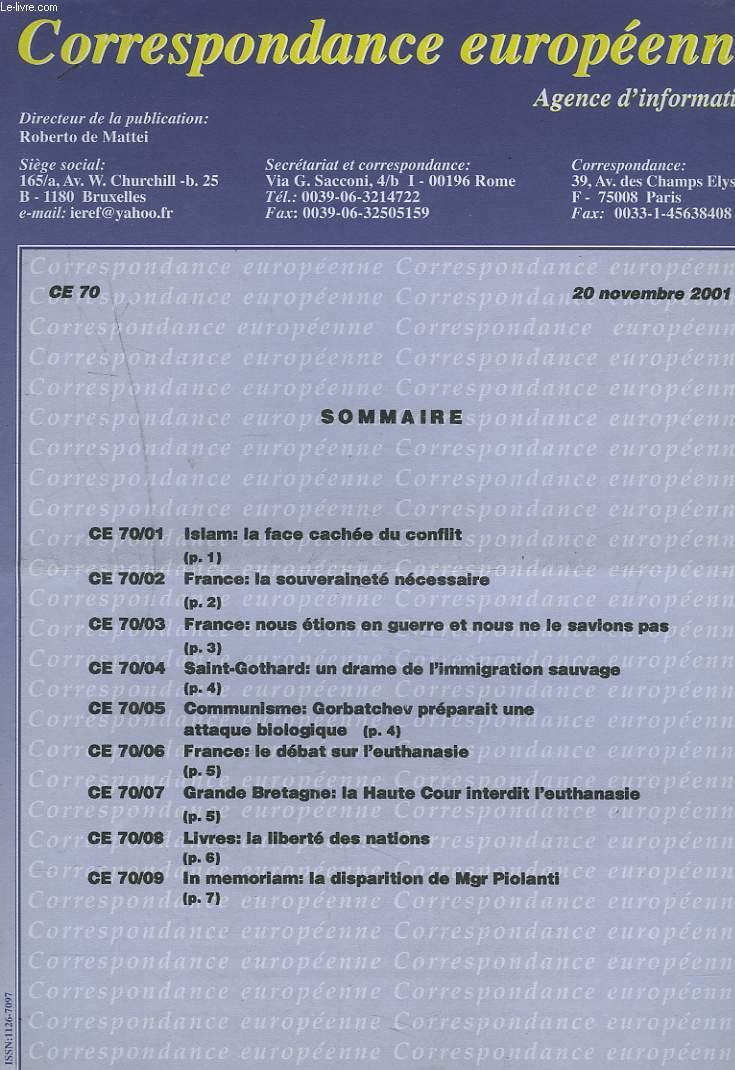 CORRESPONDANCE EUROPEENNE. AGENCE D'INFORMATION. CE 70, 20 NOV. 2001. ISLAM: LA FACE CACHEE DU CONFLIT/ SAINT-GOTHARD: UN DRAMME DE L'IMMIGRATION SAUVAGE/ LE DEBAT SUR L'EUTHANASIE / ...