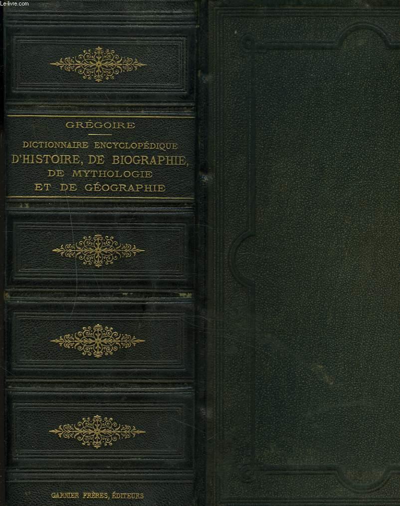 DICTIONNAIRE ENCYCLOPEDIQUE D'HISTOIRE DE BIOGRAPHIE DE MYTHOLOGIE ET DE GEOGRAPHIE.