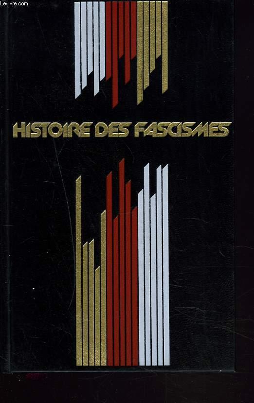 HISTOIRE DES FACISMES. LA MARCHE TRIOMPHALE. HISTOIRE DU IIIe REICH.