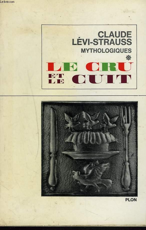 MYTHOLOGIQUES. TOME I. LE CRU ET LE CUIT.