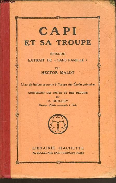 CAPI ET SA TROUPE. Episode extrait de Sans famille . Livre de lecture courante à l'usage des écoles primaires.